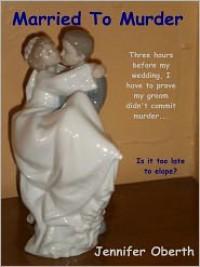 Married To Murder - Diane Piron-Gelman, Jennifer Oberth