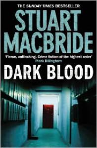 Dark Blood  - Stuart MacBride