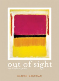 Out of Sight: New and Selected Poems - Eamon Grennan