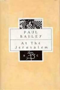 At the Jerusalem - Paul Bailey