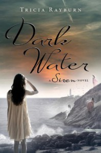 Dark Water: A Siren Novel - Tricia Rayburn