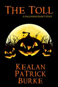 The Toll: A Halloween Short Story - Kealan Patrick Burke