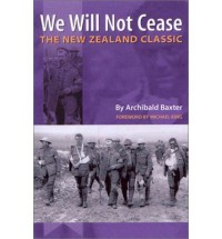 We Will Not Cease - Archibald Baxter