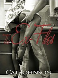 The EX-Files - a RED hot erotic romance - Cat Johnson