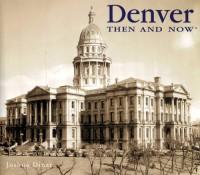 Denver Then and Now - Joshua Dinar