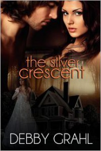The Silver Crescent - Debby Grahl