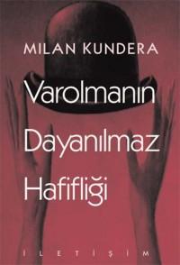 Varolmanın Dayanılmaz Hafifliği - Milan Kundera, Fatih Özgüven