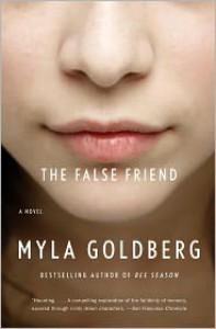 The False Friend - Myla Goldberg