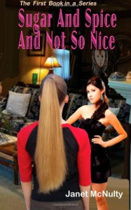 Sugar And Spice And Not So Nice - Janet McNulty