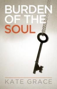 Burden of the Soul - Kate Grace