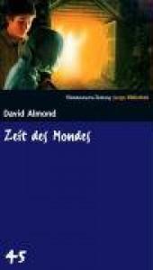 Zeit des Mondes. - David Almond