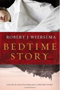 Bedtime Story - Robert J. Wiersema