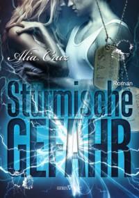 Stürmische Gefahr (SAJ - Special Agents of Justice) - Alia Cruz