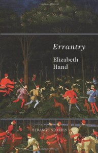 Errantry: Strange Stories - Elizabeth Hand