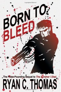 Born To Bleed: A Thriller - Ryan C. Thomas