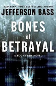 Bones of Betrayal - Jefferson Bass