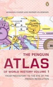 The Penguin Atlas of World History: Volume 1, From Prehistory to the Eve of the French Revolution - Hermann Kinder, Werner Hilgemann, Ernest A. Menze, Harald Bukor, Ruth Bukor