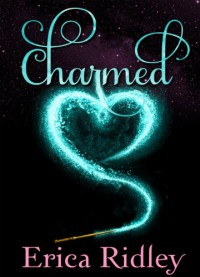 Charmed - Erica Ridley