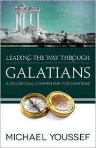 Leading the Way Through Galatians: A Devotional Commentary for Everyone - Michael Youssef