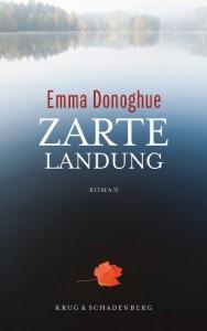 Zarte Landung - Emma Donoghue