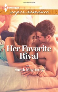 Her Favorite Rival (Harlequin Superromance) - Sarah Mayberry