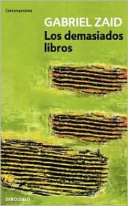 Los Demasiados Libros - Gabriel Zaid