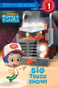 Big Truck Show! (Bubble Guppies) - Mary Tillworth, Mike Jackson