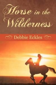 Horse in the Wilderness - Debbie Eckles