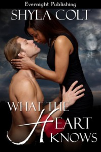 What the Heart Knows - Shyla Colt