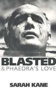 Blasted & Phaedra's Love - Sarah Kane