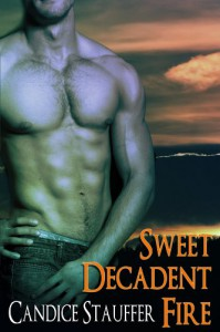 Sweet, Decadent Fire - Candice Stauffer
