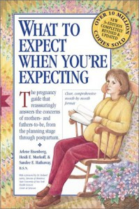 What to Expect When You're Expecting - Heidi Murkoff, Arlene Eisenberg, Sandee Hathaway, Sharon Mazel