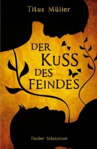 Der Kuss des Feindes - Titus Müller