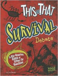 This or That Survival Debate: A Rip-Roaring Game of Either/Or Questions (Edge Books: This or That?) - Erik Heinrich