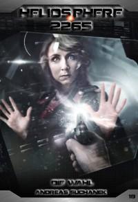 Heliosphere 2265 - Band 18: Die Wahl (Science Fiction) - Andreas Suchanek, Arndt Drechsler, Anja Dyck
