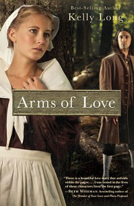 Arms of Love (Amish Beginnings Novel) - Kelly Long