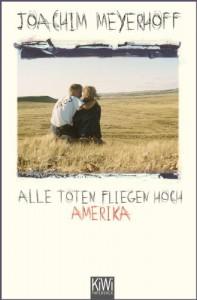 Alle Toten fliegen hoch Teil 1: Amerika. Roman - Joachim Meyerhoff