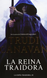 La reina traidora (La espía traidora, #3) - Trudi Canavan