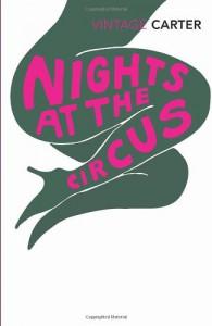 Nights At The Circus - Angela Carter, Sarah Waters