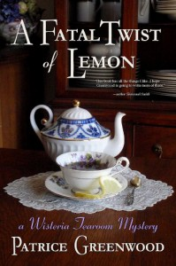 A Fatal Twist of Lemon (Wisteria Tearoom Mysteries) - Patrice Greenwood