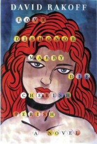 Love, Dishonor, Marry, Die, Cherish, Perish - David Rakoff