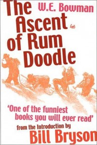 The Ascent of Rum Doodle - Bill Bryson, W.E. Bowman