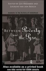 Between Poverty and the Pyre: Moments in the History of Widowhood - Jan N. Bremmer, Lourens P. Van Den Bosch