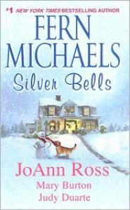 Silver Bells - Fern Michaels, Mary Burton, JoAnn Ross, Judy Duarte
