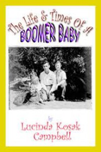 The Life & Times of a Boomer Baby - L.K. Campbell
