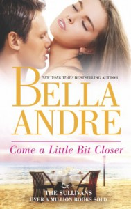 Come a Little Bit Closer  - Bella Andre