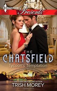 Tycoon's Temptation (Harlequin PresentsThe Chatsfield) - Trish Morey