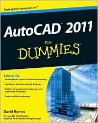 AutoCAD 2011 For Dummies - David Byrnes