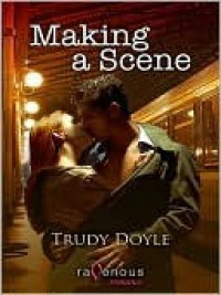 Making A Scene - Trudy Doyle