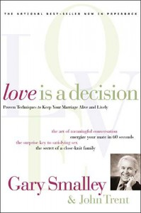 Love Is A Decision - Gary Smalley, John T. Trent